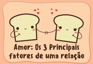 AMOR: OS 3 PRINCIPAIS FATORES DE UMA RELAÇÃO