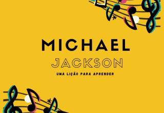UMA LIÇÃO PARA APRENDER COM MICHAEL JACKSON